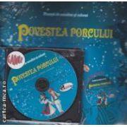 Povesti de ascultat si colorat Povestea Porcului cu CD cadou