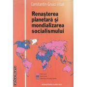 Renasterea planetara si mondializarea socialismului