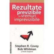Rezultate previzibile in vremuri imprevizibile