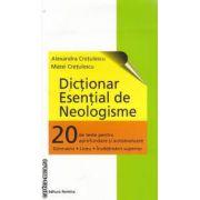 Dictionar Esential de Neologisme -20 de teste pentru aprofundare si autoevaluare