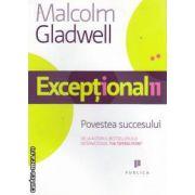 Exceptionalii Povestea succesului