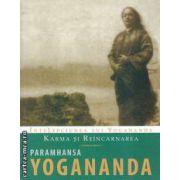 Intelepciunea lui Yogananda- Karma si Reincarnarea