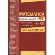 MATEMATICA M2  Ghid de pregatire pentru clasele IX-XII si examenul de BACALAUREAT-rosie