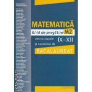 MATEMATICA M2  Ghid de pregatire pentru clasele IX-XII si examenul de BACALAUREAT-albastra