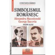 Simbolismul romanesc,Alexandru Macedonski si George Bacovia Pagini alese
