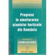 Progrese in ameliorarea plantelor horticole din Romania Volumul I Pomicultura