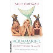 Aquamarine(editura Rao, autor:Alice Hoffman isbn:978-973-54-0312-6)