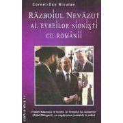 Razboiul nevazut al evreilor sionisti cu romanii ( Editura: Carpathia Rex, Autor: Cornel Dan Niculae ISBN 978-606-93261-6-9 )