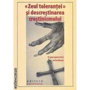 Zeul tolerantei si descrestinarea crestinismului