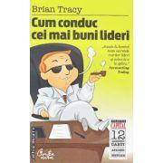 Cum conduc cei mai buni lideri(editura Curtea Veche, autor: Brian Tracy isbn: 978-606-588-074-0)