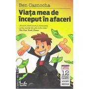 Viata mea de inceput in afaceri(editura Curtea Veche, autor:Ben Casnocha isbn:978-606-588-069-6)