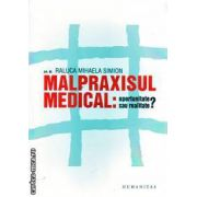 Malpraxisul medical oportunitate sau realitate