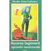 Miscarea legionara Exprimari necenzurate