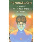 Pendragon cartea a doua Faar orasul pierdut