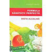 Formula sanatatii perfecte Dieta Alcalina