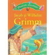 Povesti ilustrate Jacob si Wilhelm Grimm