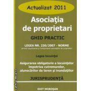 Asociatia de proprietari ghid practic 2011(editura Morosan isbn:978-606-8033-51-8)