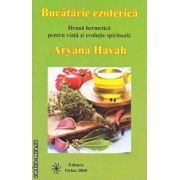 Bucatarie ezoterica Hrana hermetica pentru viata si evolutie spirituala
