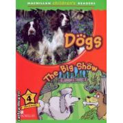 Macmillan children s readers Dogs The big show level 4 fact and fiction