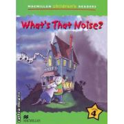 Macmillan children s readers What s that noise level 4