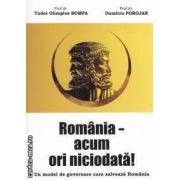 Romania acum ori niciodata