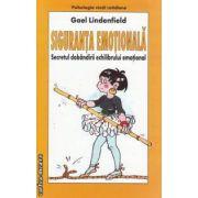 Siguranta emotionala Secretul dobandirii echilibrului emotional