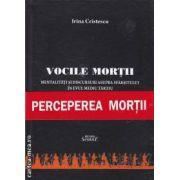 Vocile mortii Mentalitati si discursuri asupra sfarsitului in Evul Mediu Tarziu