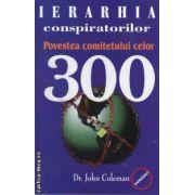 Ierarhia conspiratorilor-Povestea comitetului celor 300