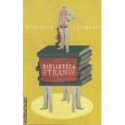Biblioteca stranie(editura Curtea Veche, autor:Ruxandra Cesereanu isbn:978-606-599-021-4)