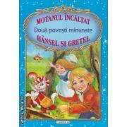 Doua povesti minunate Motanul incaltat si Hansel si Gretel