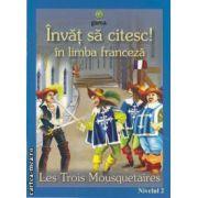 Invat sa citesc! in limba franceza-Les trois mousquetaires