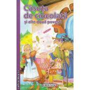 Casuta de ciocolata si alte doua povesti