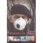 Calatorii in infern(editura Curtea Veche, autor:Tvrtko Vujity isbn:978-973-669-861-3)