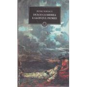 Dulce ca mierea e glontul patriei(editura Curtea Veche, autor:Petru Popescu isbn:978-973-669-994-8)