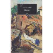 Groapa(editura Curtea Veche, autor: Eugen Barbu isbn: 978-606-588-036-8)