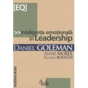 Inteligenta emotionala in Leadership(editura Curtea Veche, autori:Daniel Goleman, Annie McKee, Richard Boyatzis isbn:978-973-669-329-8)