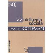 Inteligenta sociala(editura Curtea Veche, autor: Daniel Goleman isbn: 978-973-669-377-9)