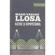 Kathie si Hipopotamul(editura Curtea Veche, autor:Mario Vargas Llosa isbn:978-606-588-070-2)