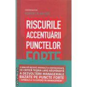 Riscurile accentuarii punctelor forte(editura Curtea Veche, autor:Robert B. Kaiser isbn:978-606-588-130-3)