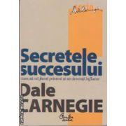 Secretele succesului(editura Curtea Veche, autor:Dale Carnegie isbn:978-973-669-950-4)
