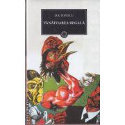 Vanatoarea regala(editura Curtea Veche, autor:D. R. Popescu isbn:978-606-588-166-2)