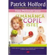 Ce mananca un copil istet(editura All, autor:Patrick Holford isbn:978-973-571-821-3)