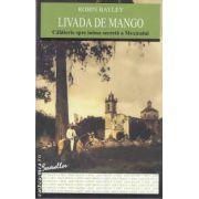 Livada de mango(editura Allfa, autor: Robin Bayley isbn: 978-973-724-335-5)