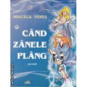 Cand zanele plang(editura Ana,autor:Marcela Penes isbn:973-8072-63-8)