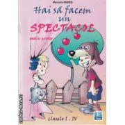 Hai sa facem un spectacol teatru scolar clasele I-IV(editura Ana, autor: Marcela Penes isbn: 978-973-138-020-9)