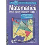 Matematica-exercitii,probleme si teste pentru clasa a VI-a(editura Cartea de Buzunar, autori:Gheorghe Cristescu;Rodica-Mihaela Danet;Olga Diaconiuc isbn:973-705-124-6)