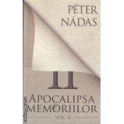 Apocalipsa memoriilor vol II (editura Curtea Veche, autor: Peter Nadas isbn: 978-606-588-142-6)