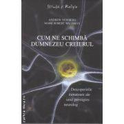 Cum ne schimba Dumnezeu creierul(editura Curtea Veche, autori: Andrew Newberg, Mark Robert Waldman isbn: 978-973-669-854-5)