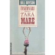 Insemnari dintr-o tara Mare(editura Curtea Veche, autor:Bill Bryson isbn:978-606-588-149-5)