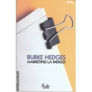 Markering la indigo(editura Curtea Veche, autor:Burke Hedges isbn:978-973-669-349-6)